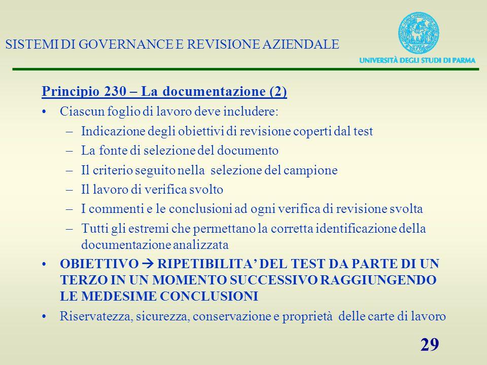 SISTEMI DI GOVERNANCE E REVISIONE AZIENDALE 29 Principio 230 – La documentazione (2) Ciascun foglio di lavoro deve includere: –Indicazione degli obiet