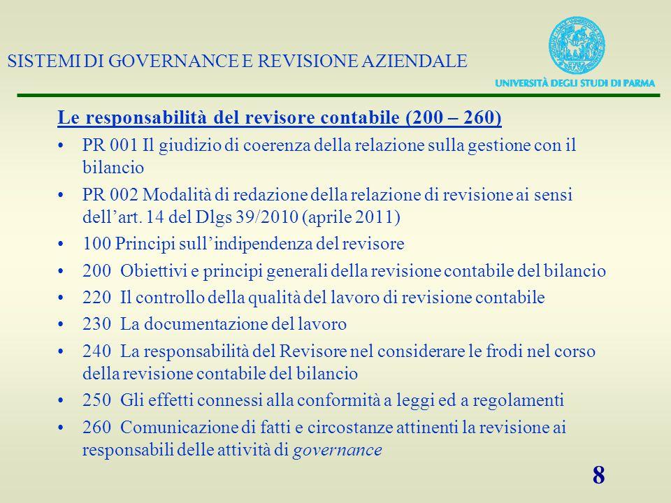 SISTEMI DI GOVERNANCE E REVISIONE AZIENDALE 8 Le responsabilità del revisore contabile (200 – 260) PR 001 Il giudizio di coerenza della relazione sull