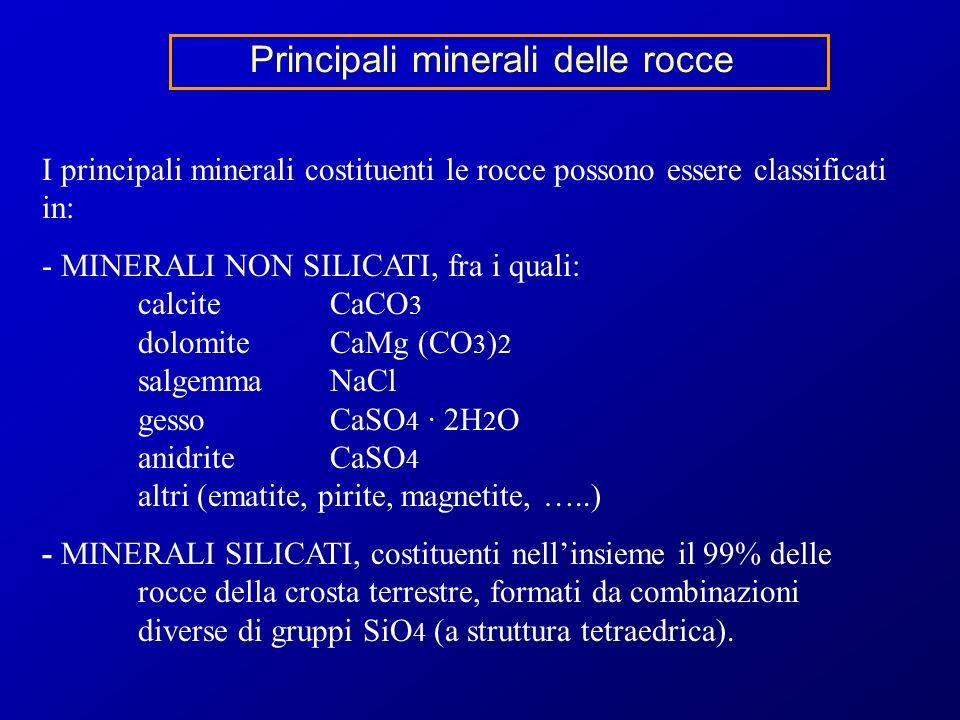 Principali minerali delle rocce I principali minerali costituenti le rocce possono essere classificati in: - MINERALI NON SILICATI, fra i quali: calci