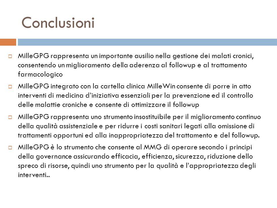 Conclusioni MilleGPG rappresenta un importante ausilio nella gestione dei malati cronici, consentendo un miglioramento della aderenza al followup e al
