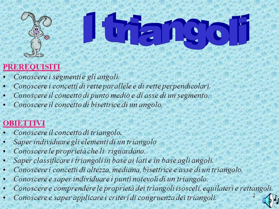 3 Classificazione Criteri di congruenza dei triangoli Esercizi Triangolo isoscele Triangolo equilatero Punti notevoli Triangolo rettangolo