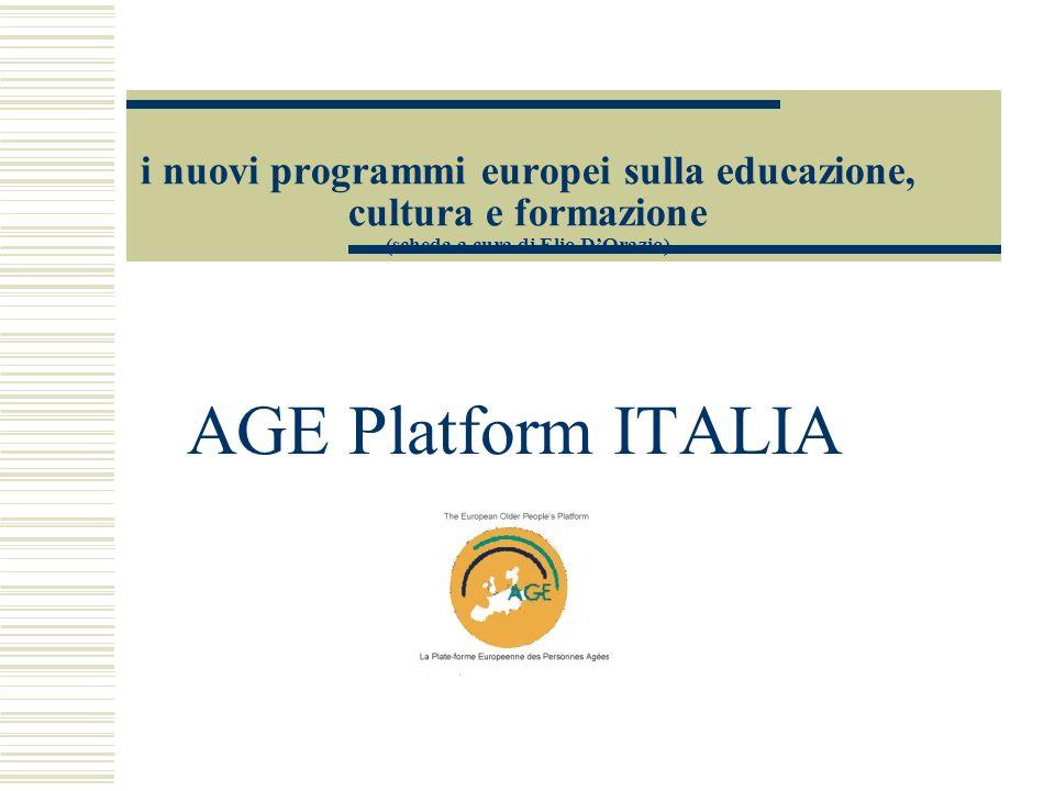 i nuovi programmi europei sulla educazione, cultura e formazione (scheda a cura di Elio DOrazio) AGE Platform ITALIA