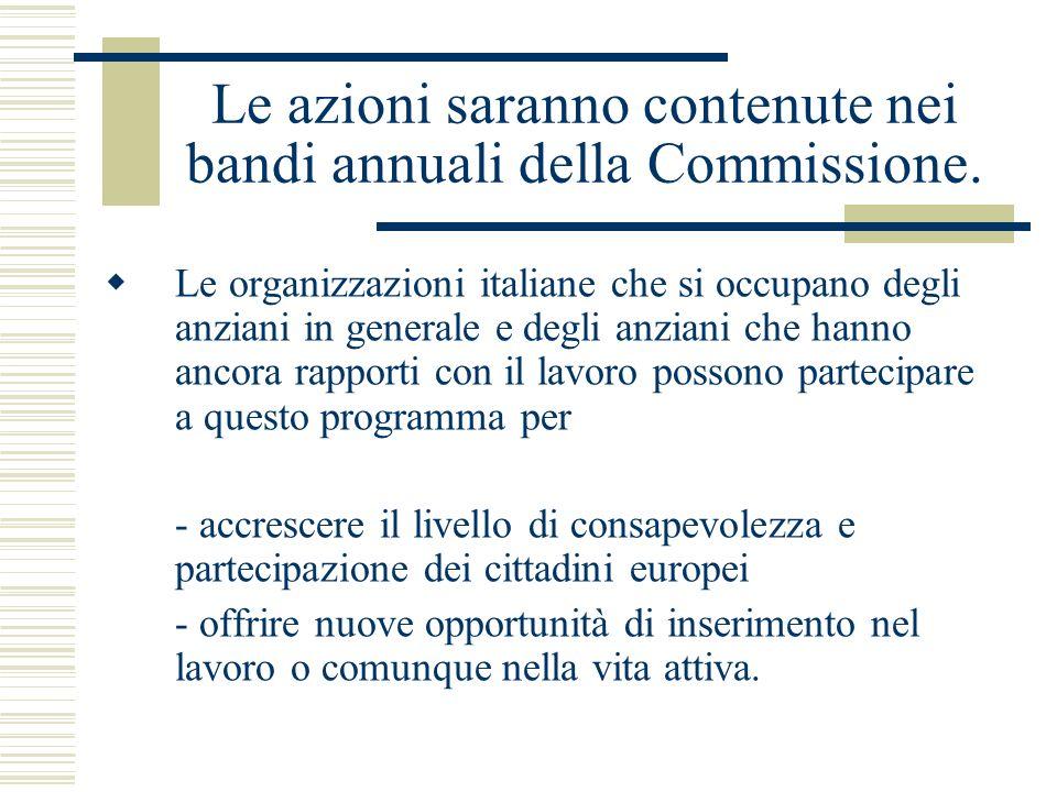 Le azioni saranno contenute nei bandi annuali della Commissione.