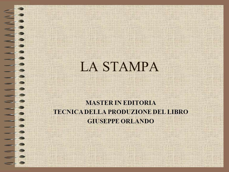LA STAMPA MASTER IN EDITORIA TECNICA DELLA PRODUZIONE DEL LIBRO GIUSEPPE ORLANDO