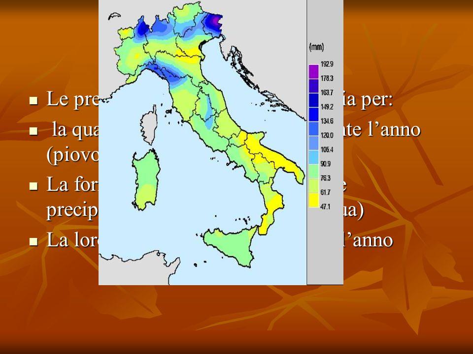 Le precipitazioni Le precipitazioni sono importanti sia per: Le precipitazioni sono importanti sia per: la quantità di acqua che cade durante lanno (p