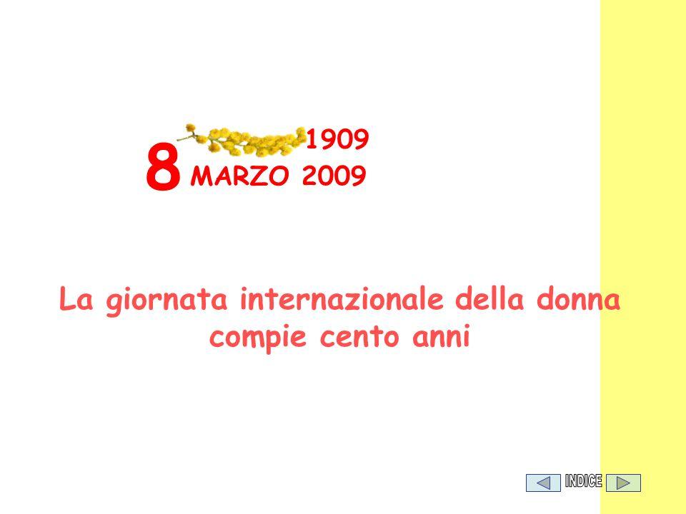 MARZO 2009 1909 8 La giornata internazionale della donna compie cento anni