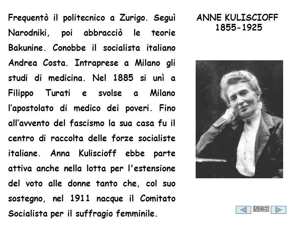 Frequentò il politecnico a Zurigo. Seguì Narodniki, poi abbracciò le teorie Bakunine. Conobbe il socialista italiano Andrea Costa. Intraprese a Milano