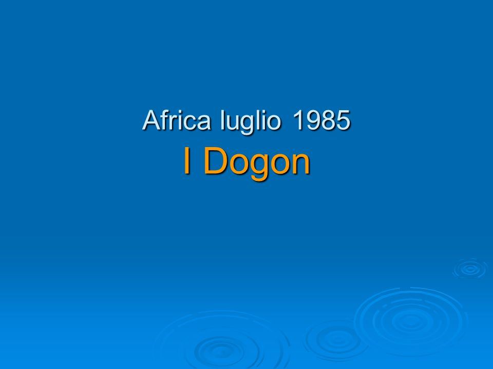 Africa luglio 1985 I Dogon