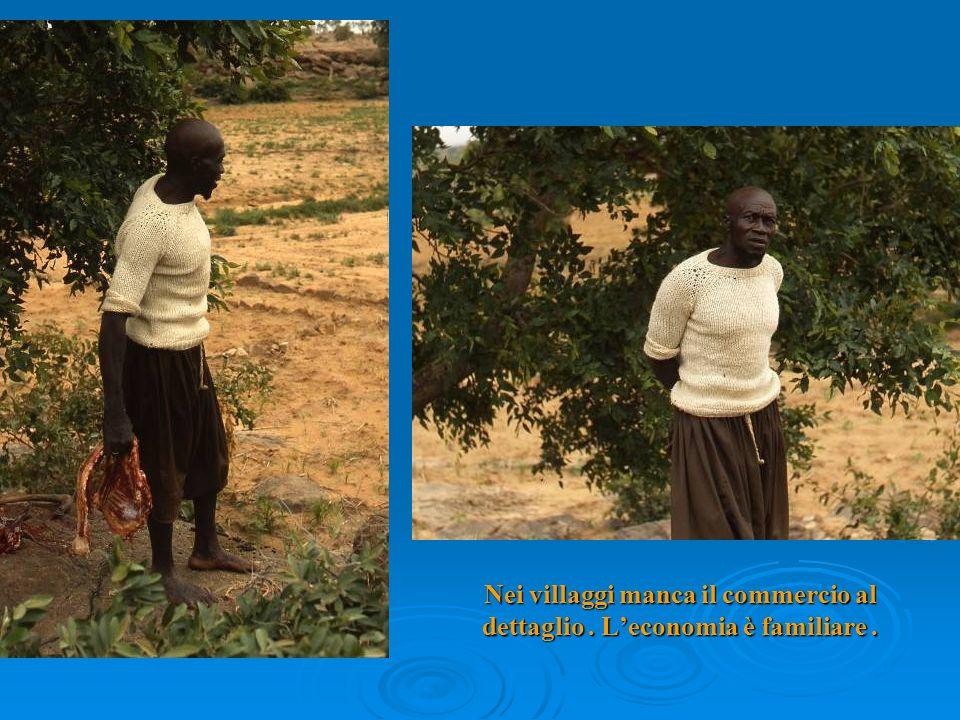Nei villaggi manca il commercio al dettaglio. Leconomia è familiare.