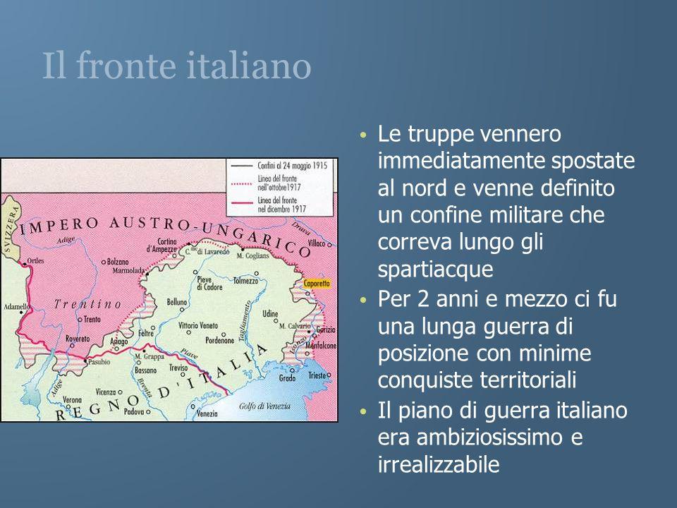 Il fronte italiano Le truppe vennero immediatamente spostate al nord e venne definito un confine militare che correva lungo gli spartiacque Per 2 anni