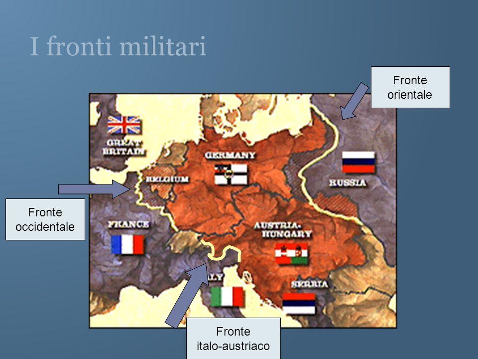 I fronti militari Fronte occidentale Fronte orientale Fronte italo-austriaco