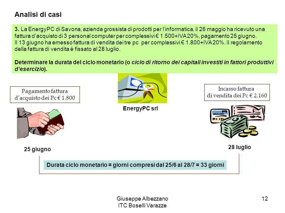 Giuseppe Albezzano ITC Boselli Varazze 12 Analisi di casi 3. La EnergyPC di Savona, azienda grossista di prodotti per linformatica, il 26 maggio ha ri
