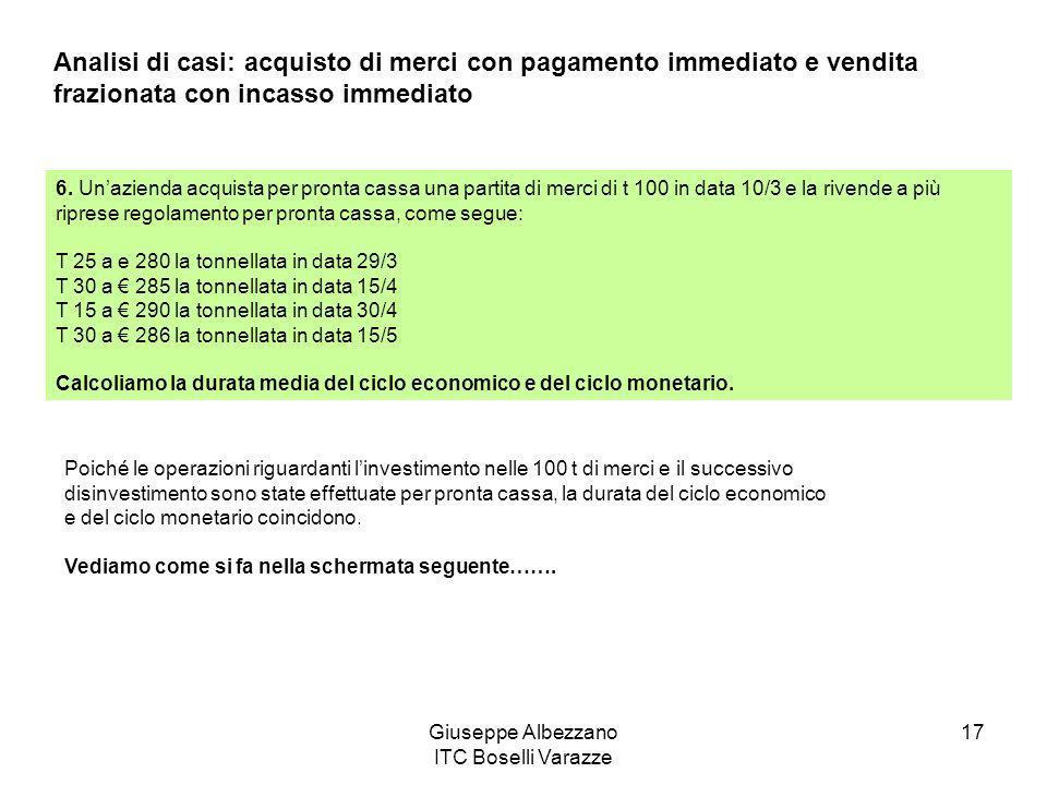 Giuseppe Albezzano ITC Boselli Varazze 17 Analisi di casi: acquisto di merci con pagamento immediato e vendita frazionata con incasso immediato 6. Una