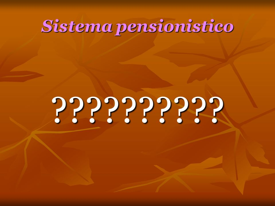 Sistema pensionistico ??????????
