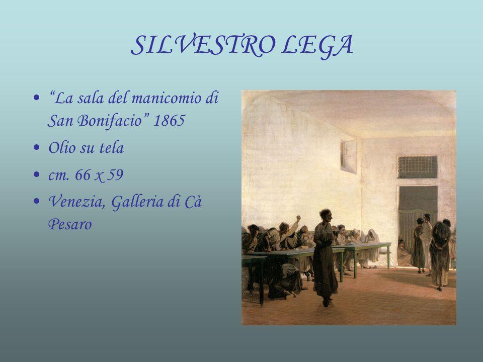 SILVESTRO LEGA La sala del manicomio di San Bonifacio 1865 Olio su tela cm. 66 x 59 Venezia, Galleria di Cà Pesaro