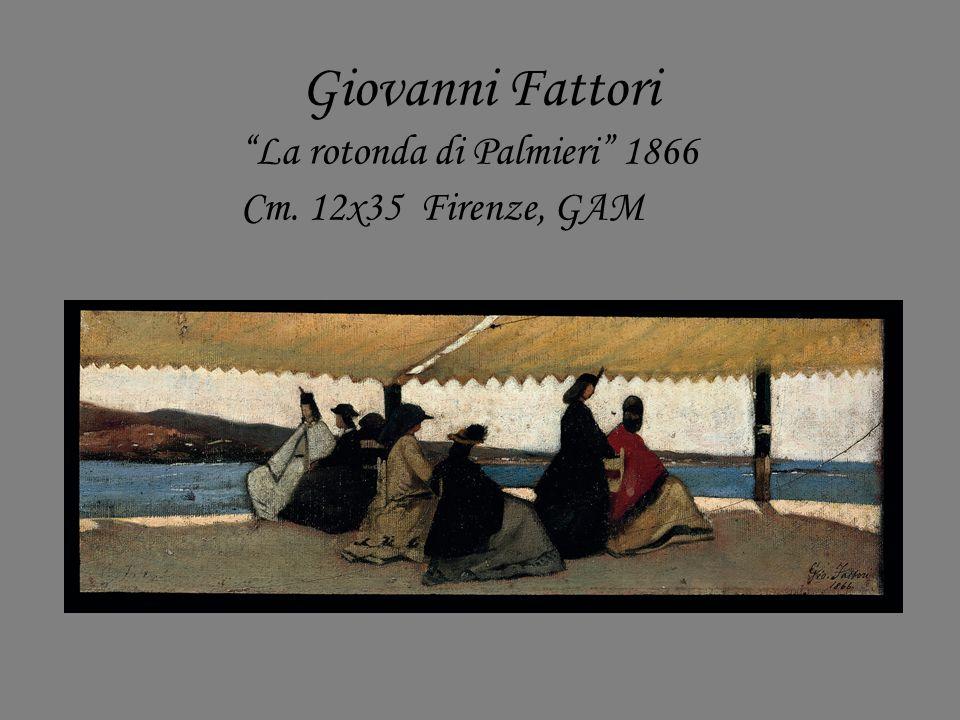 Giovanni Fattori La rotonda di Palmieri 1866 Cm. 12x35 Firenze, GAM