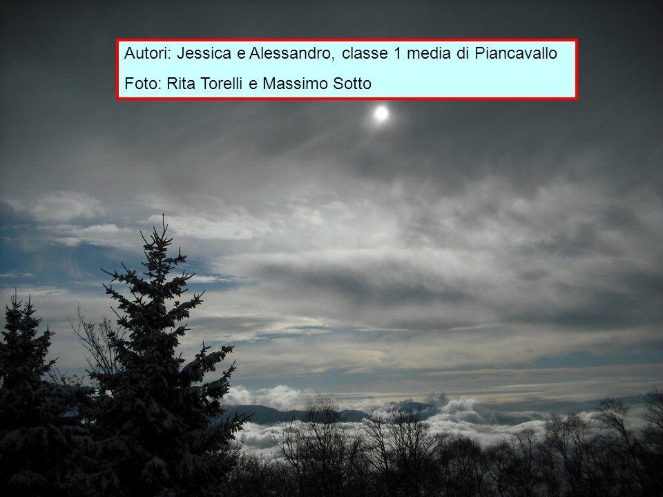 Autori: Jessica e Alessandro, classe 1 media di Piancavallo Foto: Rita Torelli e Massimo Sotto