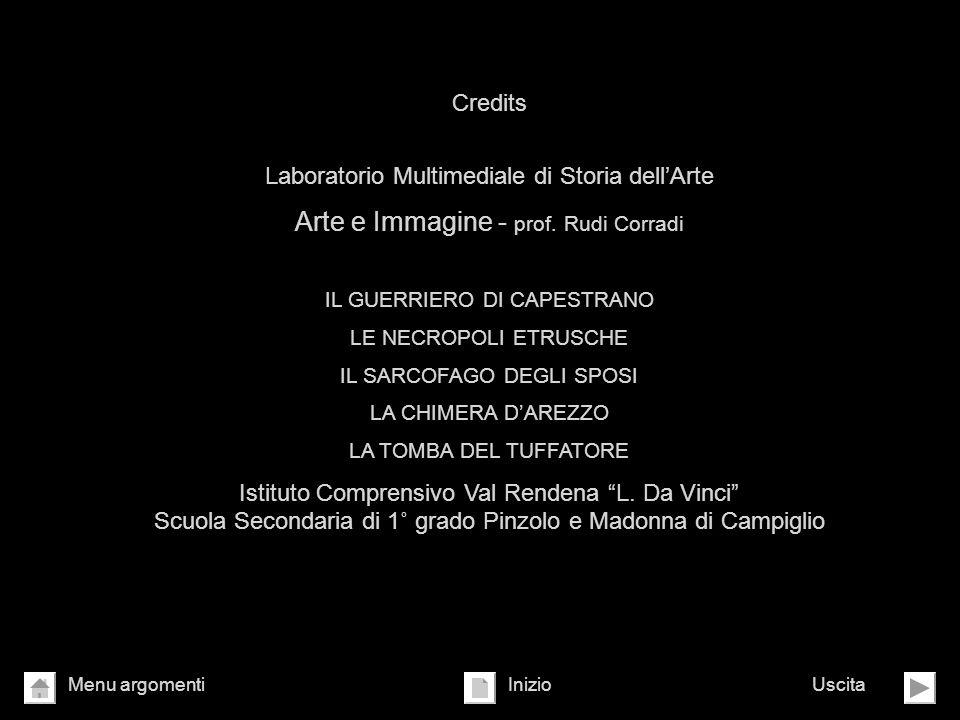 Credits Laboratorio Multimediale di Storia dellArte Arte e Immagine - prof. Rudi Corradi IL GUERRIERO DI CAPESTRANO LE NECROPOLI ETRUSCHE IL SARCOFAGO