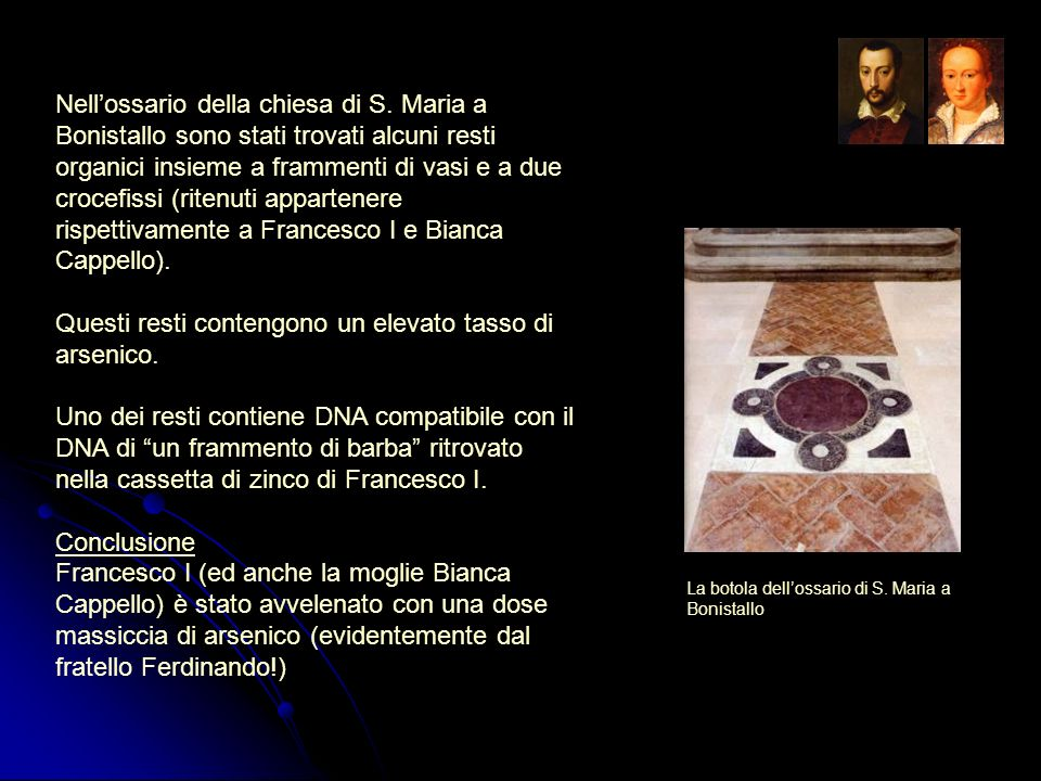 Nellossario della chiesa di S. Maria a Bonistallo sono stati trovati alcuni resti organici insieme a frammenti di vasi e a due crocefissi (ritenuti ap