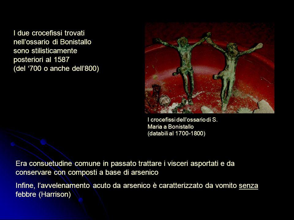 I crocefissi dellossario di S. Maria a Bonistallo (databili al 1700-1800) I due crocefissi trovati nellossario di Bonistallo sono stilisticamente post