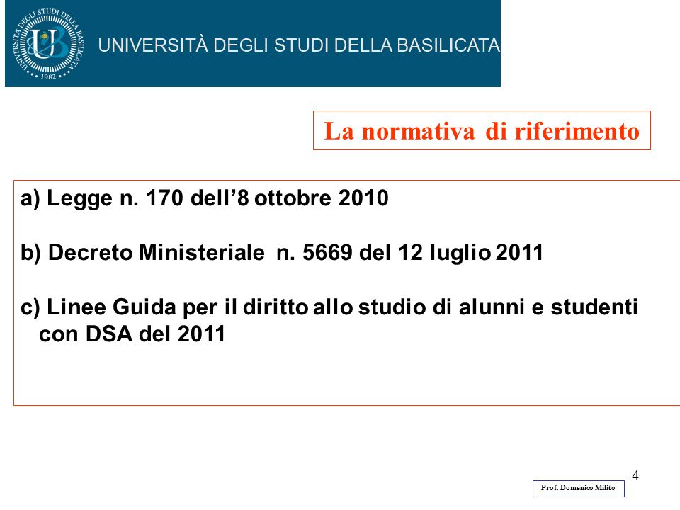 4 a) Legge n.170 dell8 ottobre 2010 b) Decreto Ministeriale n.