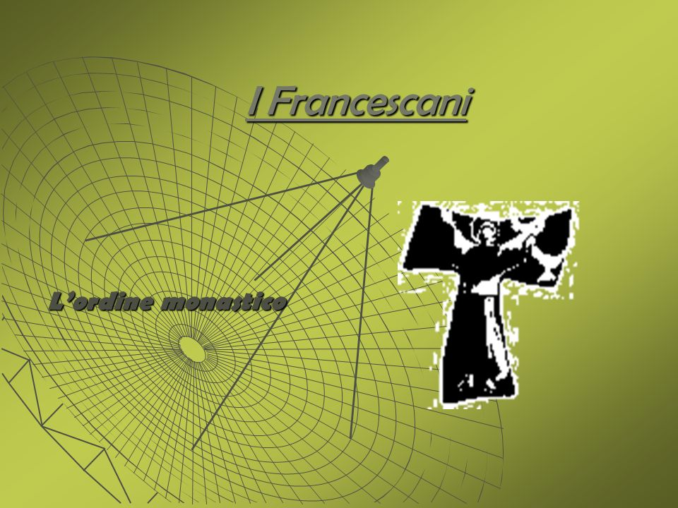 I Francescani Lordine monastico