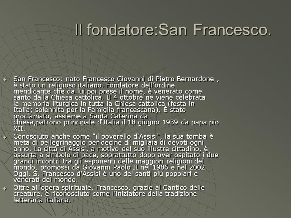 Il fondatore:San Francesco.