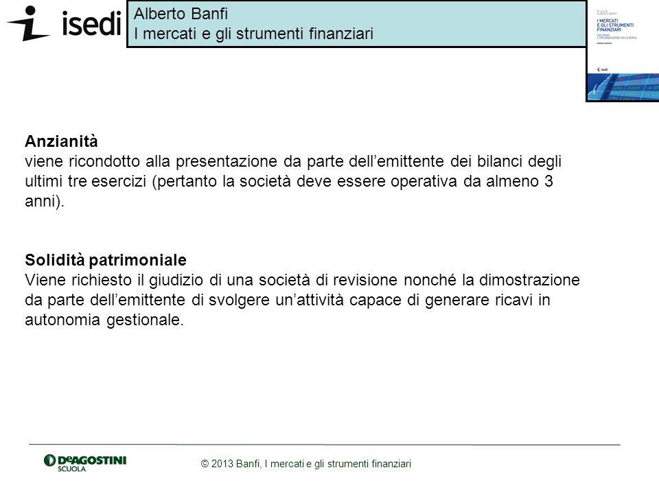 Alberto Banfi I mercati e gli strumenti finanziari © 2013 Banfi, I mercati e gli strumenti finanziari Anzianità viene ricondotto alla presentazione da