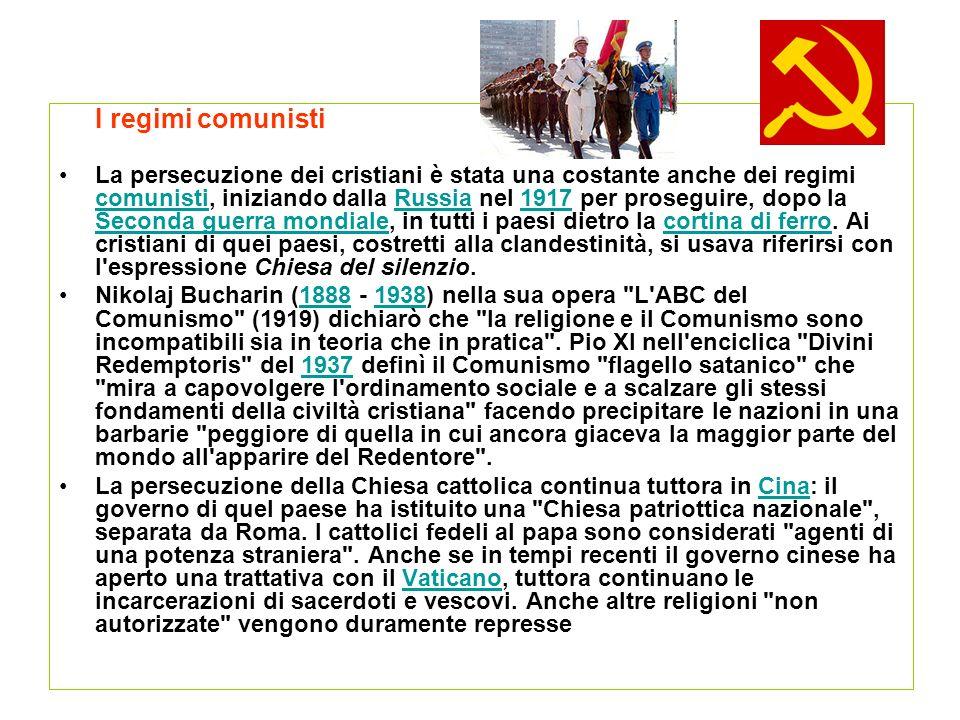 I regimi comunisti La persecuzione dei cristiani è stata una costante anche dei regimi comunisti, iniziando dalla Russia nel 1917 per proseguire, dopo