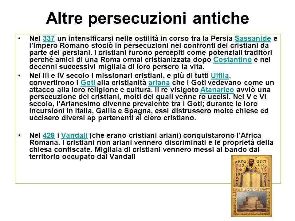 Altre persecuzioni antiche Nel 337 un intensificarsi nelle ostilità in corso tra la Persia Sassanide e l'Impero Romano sfociò in persecuzioni nei conf