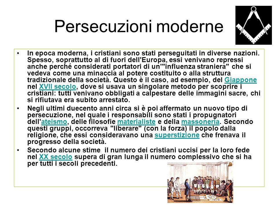 Persecuzioni moderne In epoca moderna, i cristiani sono stati perseguitati in diverse nazioni. Spesso, soprattutto al di fuori dell'Europa, essi veniv