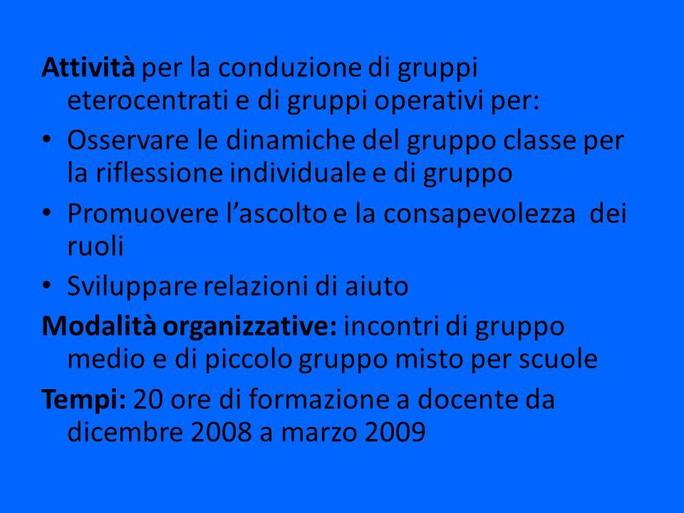 Attività per la conduzione di gruppi eterocentrati e di gruppi operativi per: Osservare le dinamiche del gruppo classe per la riflessione individuale