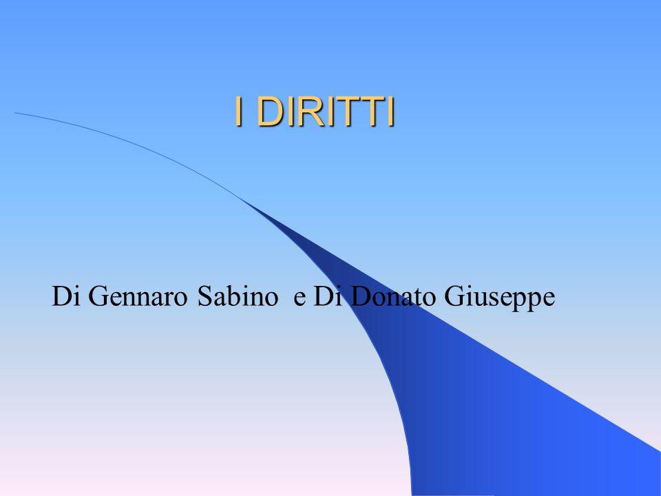 I DIRITTI Di Gennaro Sabino e Di Donato Giuseppe