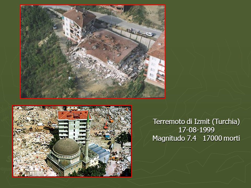 Terremoto di Izmit (Turchia) 17-08-1999 Magnitudo 7.4 17000 morti