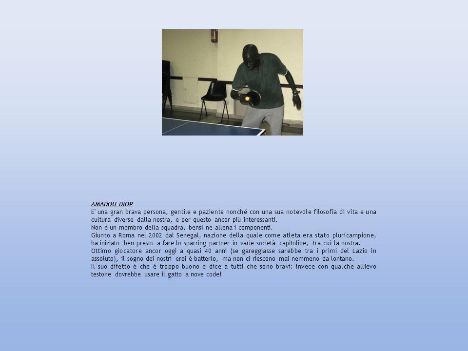 STEFANO SAUVE Ha conservato un ottimo fisico in barba alle sue 52 primavere, e nel pingpong dispone di qualche servizio avvelenato, di un potente drittaccio in topspin e di un fastidioso rovescio di puntinata lunga.