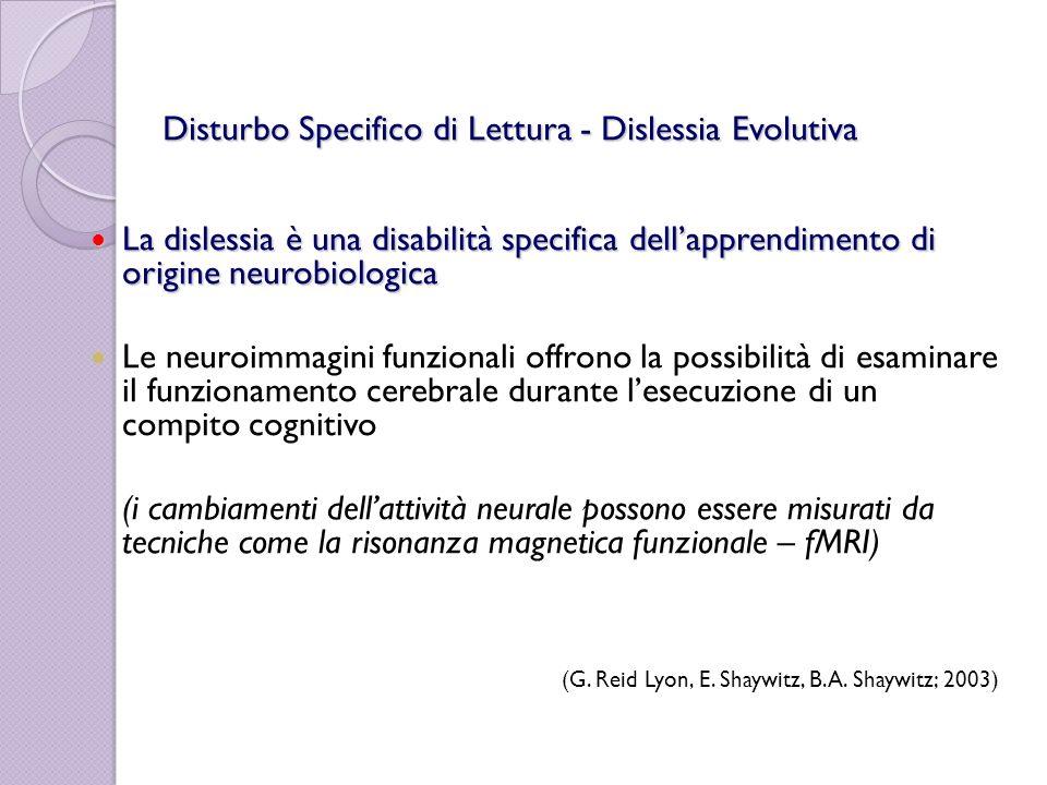 La dislessia è una disabilità specifica dellapprendimento di origine neurobiologica La dislessia è una disabilità specifica dellapprendimento di origi
