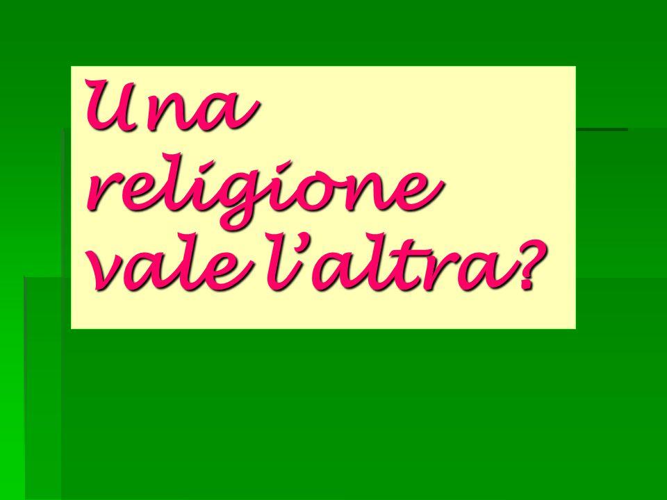Una religione vale laltra?