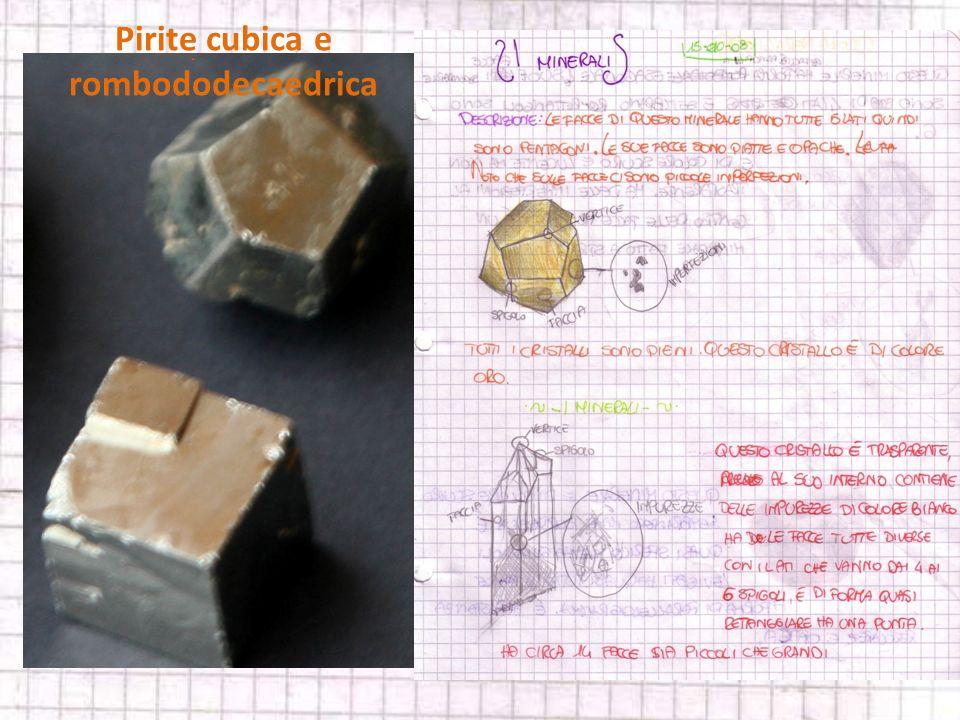 Pirite cubica e rombododecaedrica