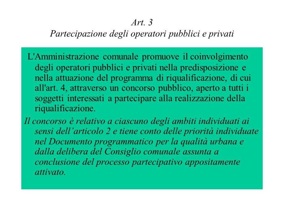Art. 3 Partecipazione degli operatori pubblici e privati L'Amministrazione comunale promuove il coinvolgimento degli operatori pubblici e privati nell