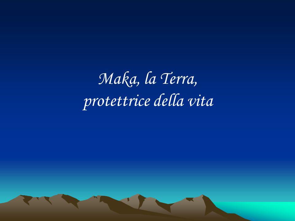 Maka, la Terra, protettrice della vita