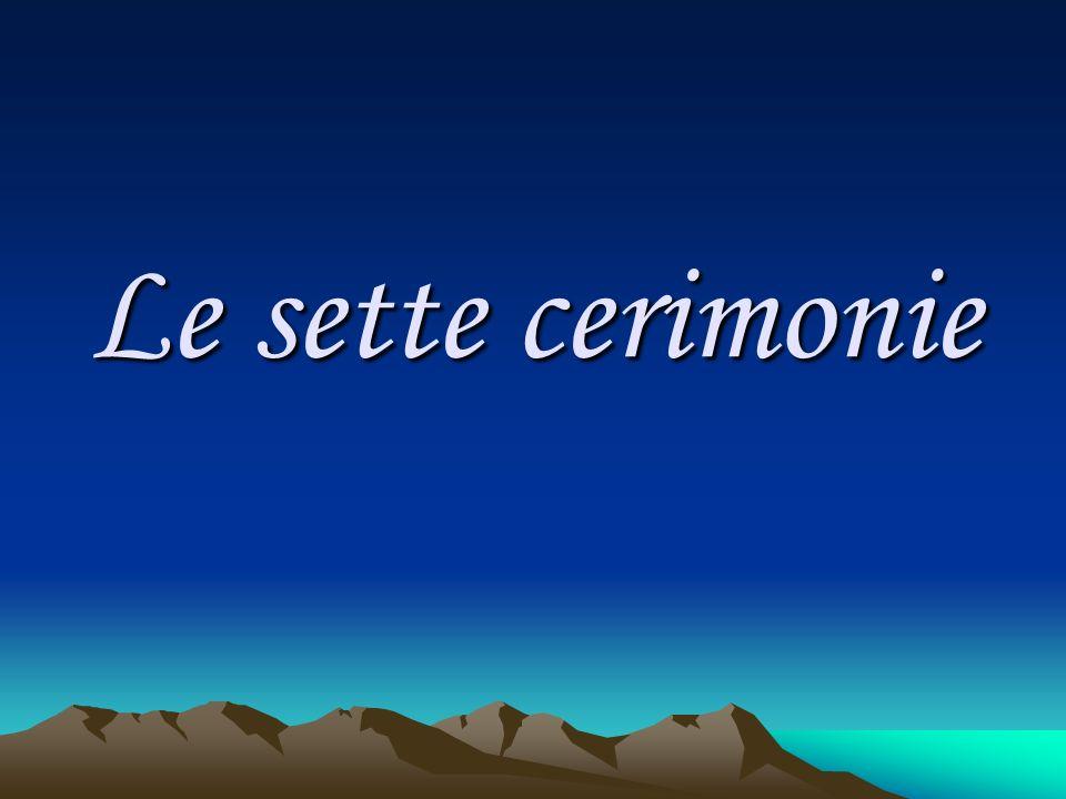 Le sette cerimonie