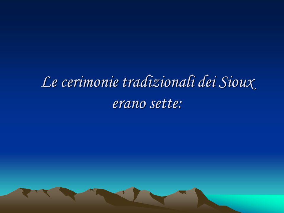 Le cerimonie tradizionali dei Sioux erano sette: