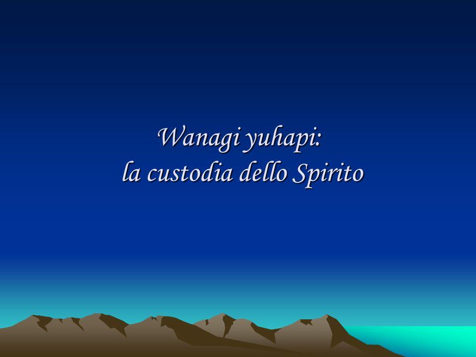 Wanagi yuhapi: la custodia dello Spirito