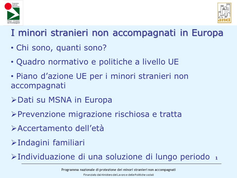 Programma nazionale di protezione dei minori stranieri non accompagnati Finanziato dal Ministero del Lavoro e delle Politiche sociali 2 I minori stranieri non accompagnati in Europa Chi sono.