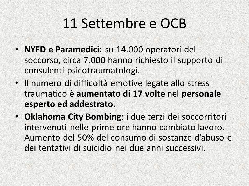 11 Settembre e OCB NYFD e Paramedici: su 14.000 operatori del soccorso, circa 7.000 hanno richiesto il supporto di consulenti psicotraumatologi. Il nu