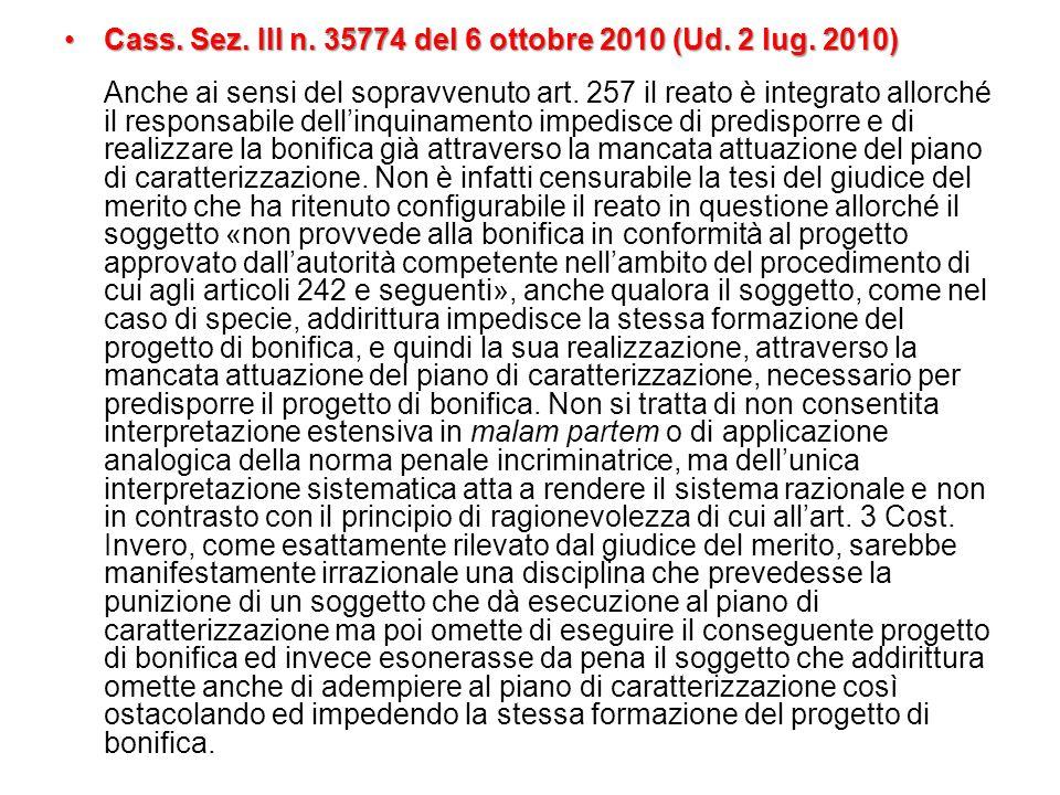 Cass. Sez. III n. 35774 del 6 ottobre 2010 (Ud. 2 lug. 2010)Cass. Sez. III n. 35774 del 6 ottobre 2010 (Ud. 2 lug. 2010) Anche ai sensi del sopravvenu