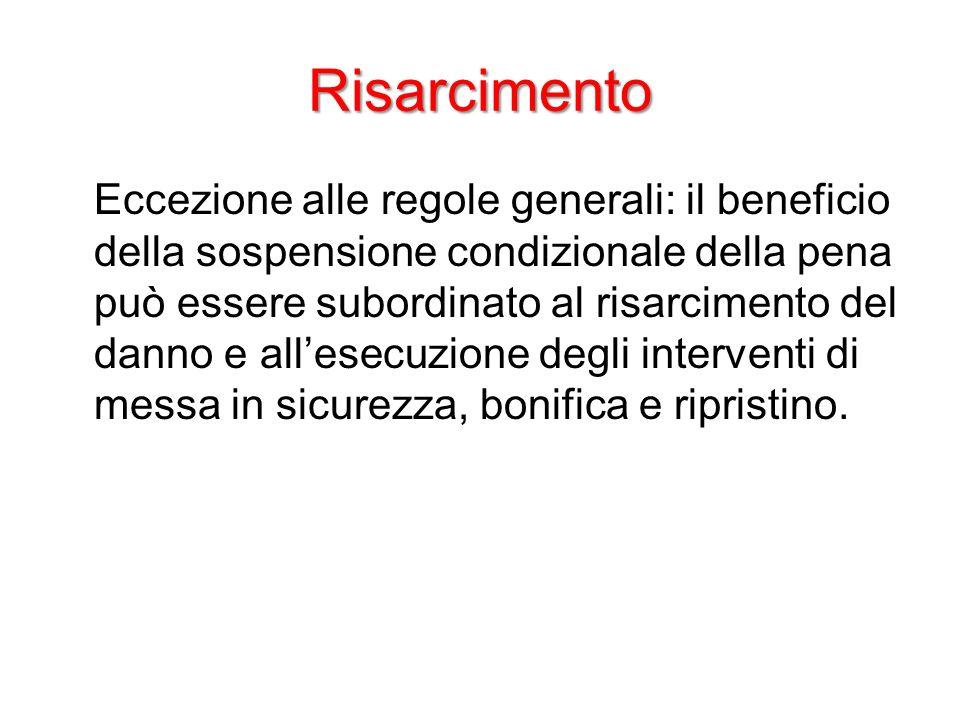 Risarcimento Eccezione alle regole generali: il beneficio della sospensione condizionale della pena può essere subordinato al risarcimento del danno e