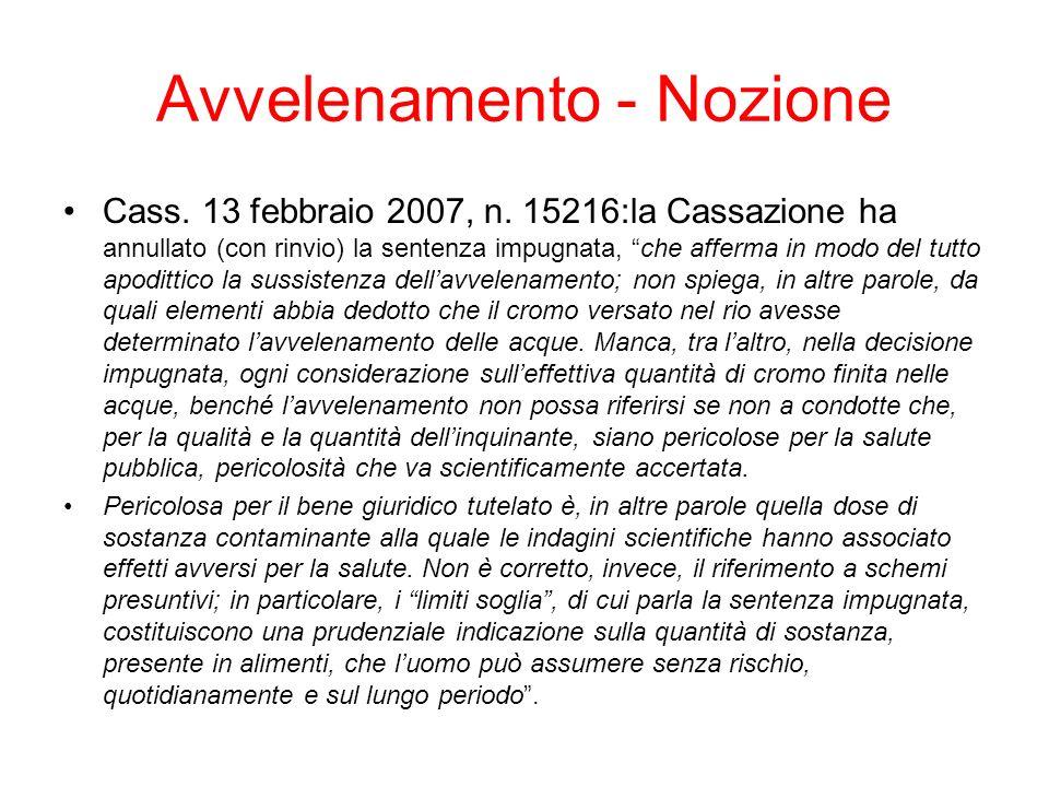 Avvelenamento - Nozione Cass. 13 febbraio 2007, n. 15216:la Cassazione ha annullato (con rinvio) la sentenza impugnata, che afferma in modo del tutto