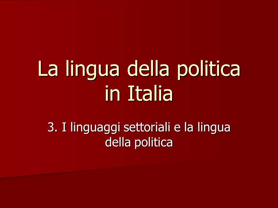 La lingua della politica in Italia 3. I linguaggi settoriali e la lingua della politica