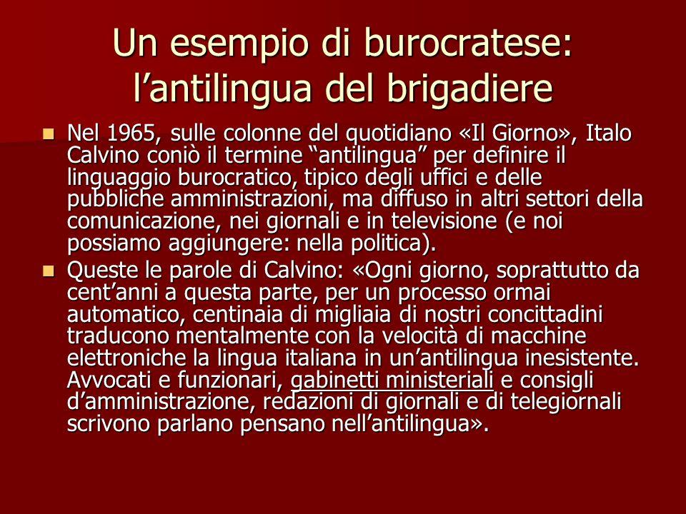 Un esempio di burocratese: lantilingua del brigadiere Nel 1965, sulle colonne del quotidiano «Il Giorno», Italo Calvino coniò il termine antilingua pe